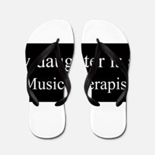 Daughter - Music Therapist Flip Flops