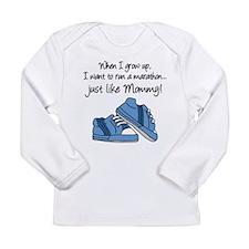 Run Marathon Just Like Mommy Long Sleeve T-Shirt