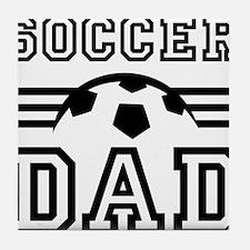 Soccer dad Tile Coaster