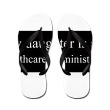 Daughter - Healthcare Administrator Flip Flops