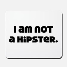 Not A Hipster Mousepad