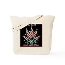 Marijuana Legalize  Tote Bag