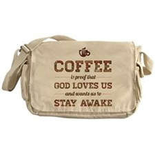 Coffee Is Proof That God Loves Us Messenger Bag