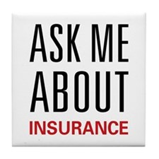 Ask Me Insurance Tile Coaster