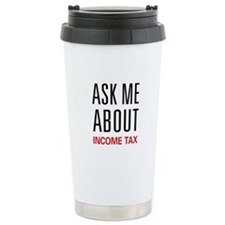 Ask Me About Income Tax Thermos Mug