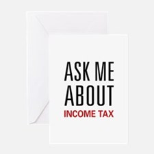 Ask Me About Income Tax Greeting Card