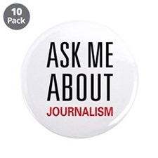 """Ask Me About Journalism 3.5"""" Button (10 pack)"""