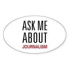 Ask Me About Journalism Decal