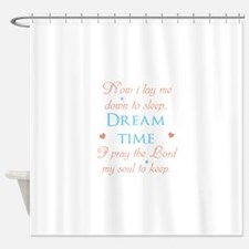Now I Lay Me Down To Sleep... Shower Curtain