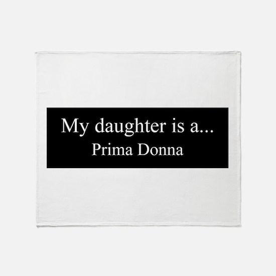 Daughter - Prima Donna Throw Blanket