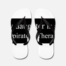 Daughter - Respitory Therapist Flip Flops