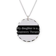 Daughter - Respitory Therapist Necklace
