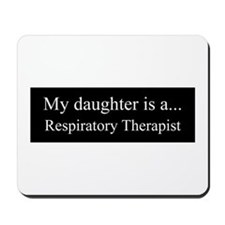 Daughter - Respitory Therapist Mousepad