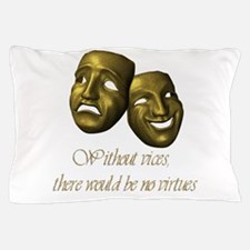 Without Vices Pillow Case