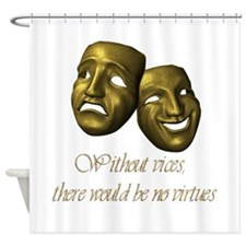 Without Vices Shower Curtain