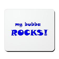 My Bubba Rocks! Mousepad
