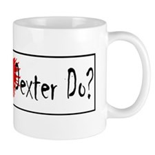 What would Dexter Do slide Mug