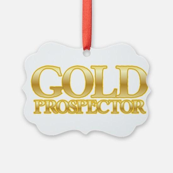 I'm a Gold Prospector Ornament