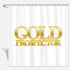 I'm a Gold Prospector Shower Curtain