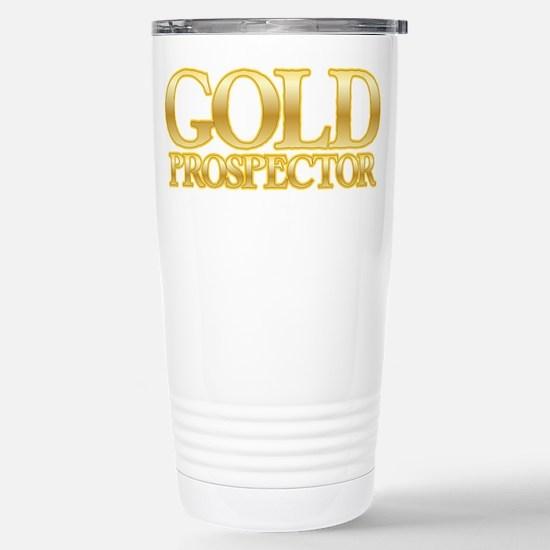 I'm a Gold Prospector Travel Mug