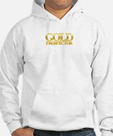 I'm a Gold Prospector Hoodie
