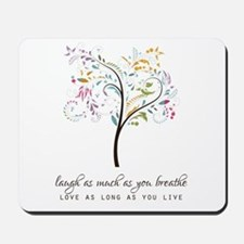 Laugh as much as you breathe Mousepad