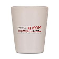 Job Mom Trucker Shot Glass