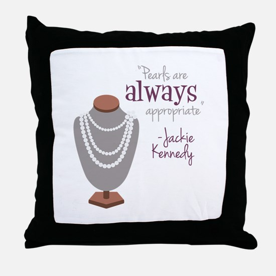 Pearls are always appropriate Throw Pillow