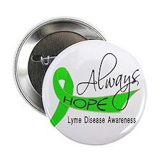 "Lyme Disease Always Hope 2.25"" Button"