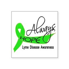"Lyme Disease Always Hope Square Sticker 3"" x 3"""