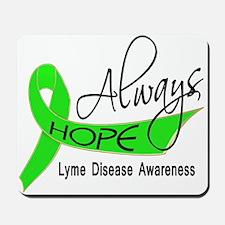 Lyme Disease Always Hope Mousepad