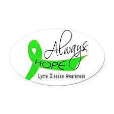 Lyme Disease Always Hope Oval Car Magnet