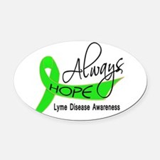 Lyme Disease Always Hope Oval Car Magnet