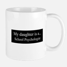 Daughter - School Psychologist Mugs