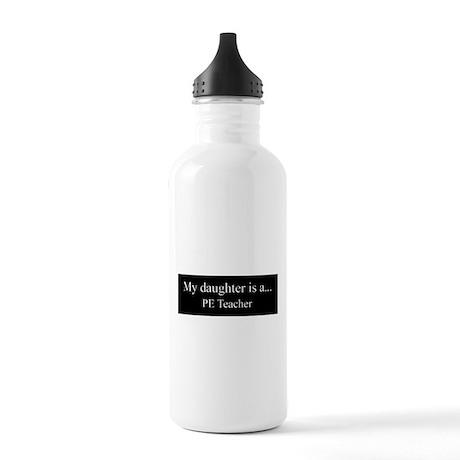 Daughter - PE Teacher Water Bottle