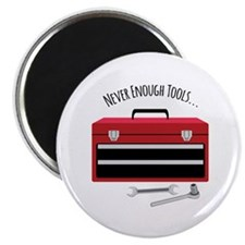 NEVER ENOUGH TOOLS….. Magnets