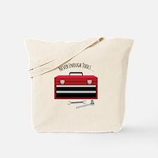 NEVER ENOUGH TOOLS….. Tote Bag