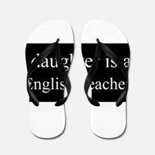 Daughter - English Teacher Flip Flops