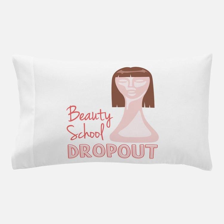 Beauty School Dropout Pillow Case