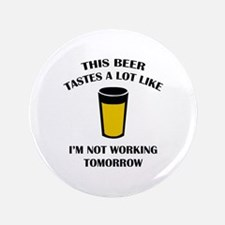 """This Beer Tastes A Lot Like 3.5"""" Button"""