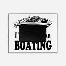 Id rather be boating Picture Frame