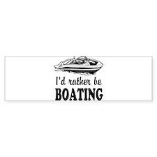 Id rather be boating Bumper Bumper Sticker