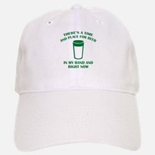 There's A Time And Place For Beer Baseball Baseball Cap