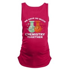 We Have So Much Chemistry Together Maternity Tank