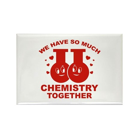 We Have So Much Chemistry Together Rectangle Magne