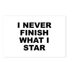 I Never Finish What I Star Postcards (Package of 8