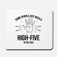 Some People Just Need A High-Five Mousepad