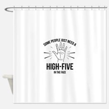 Some People Just Need A High-Five Shower Curtain