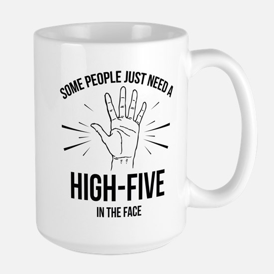 Some People Just Need A High-Five Large Mug