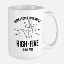 Some People Just Need A High-Five Mug